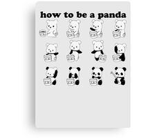 How to be a Panda Canvas Print