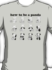 How to be a Panda T-Shirt