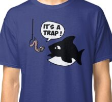 fish fisher it's a trap Classic T-Shirt