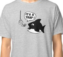 fish fisher it's a trap Classic T-Shirt