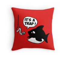 fish fisher it's a trap Throw Pillow