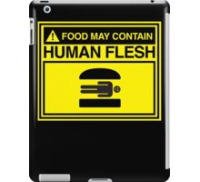 FOOD MAY CONTAIN HUMAN FLESH iPad Case/Skin