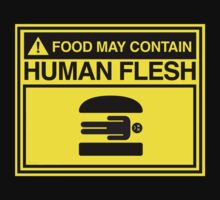 FOOD MAY CONTAIN HUMAN FLESH by evanmayer