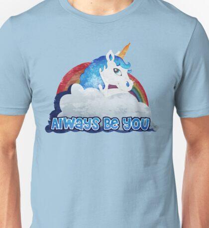 Always Be You Unisex T-Shirt