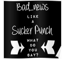 Bad_News like a Sucker Punch Poster