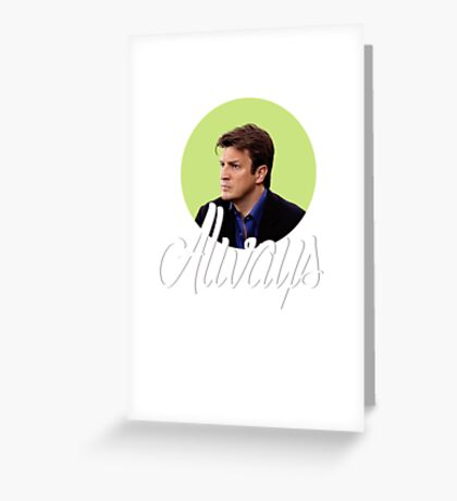Richard Castle - Always Greeting Card