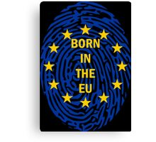 Born in the EU Canvas Print