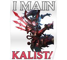 I main Kalista - League of Legends Poster