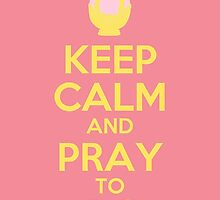 Keep calm and pray to Madoka (Yellow Text) by BrianGisborn