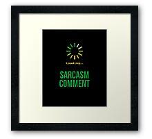 Sarcasm Comment  Framed Print