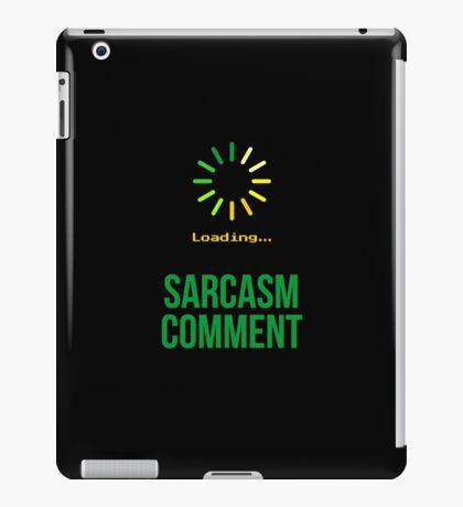 Sarcasm Comment  iPad Case/Skin