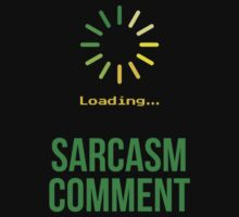 Sarcasm Comment  Kids Tee