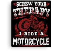 Motorcycle Skull Biker Gift Bikers Screw Your Therapy I Ride A Motorcycle Vintage Distressed Grunge Harley Canvas Print