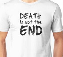 death is not the end rock spiritual inspirational motivational lyrics quotes bob dylan hippie quotes Unisex T-Shirt