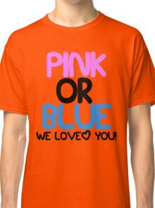 Pink or Blue Baby Gender Reveal Classic T-Shirt