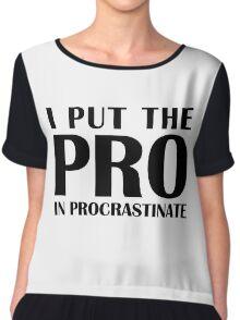 Put the Pro In Procrastinate Chiffon Top