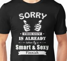 Sorry this guy is already taken by a smart & sexy Finnish Unisex T-Shirt