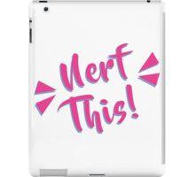 Nerf This! iPad Case/Skin