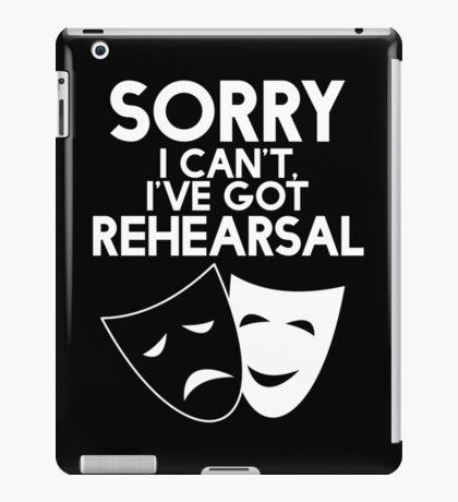 Sorry I Can't, I've Got Rehearsal (White) iPad Case/Skin