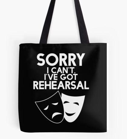 Sorry I Can't, I've Got Rehearsal (White) Tote Bag