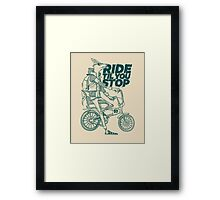 Ride or Don't Framed Print