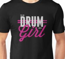 Yes I Do Drum Like A Girl Musician T-Shirts  Unisex T-Shirt