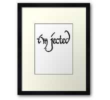 I'm jected Framed Print
