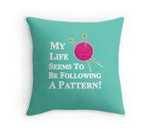 Knitting Pattern Funny Slogan Graphic For Knitters Throw Pillow