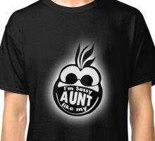 I'm Sassy like my Aunt T-Shirt Classic T-Shirt