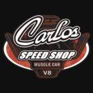 Carlos Speed Shop by timageco