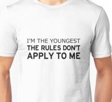 I'm The Youngest, Rules Don't Apply Unisex T-Shirt