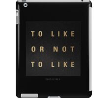 To like or not to like...That is the # - Typography iPad Case/Skin