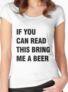 If you can red this bring me a beer Women's Fitted Scoop T-Shirt