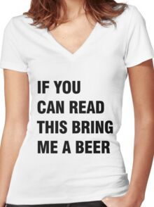 If you can red this bring me a beer Women's Fitted V-Neck T-Shirt