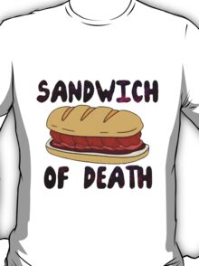 Sandwich of Death T-Shirt