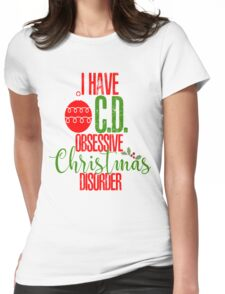 Funny Christmas I Have OCD Obsessive Christmas Disorder Santa Ornament Holiday Xmas Womens Fitted T-Shirt