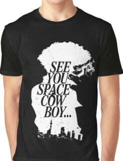 Cowboy Bebop - See you space cowboy Graphic T-Shirt