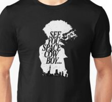 Cowboy Bebop - See you space cowboy Unisex T-Shirt
