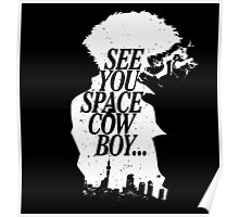 Cowboy Bebop - See you space cowboy Poster