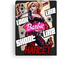 SHOOT LIKE HARLEY Canvas Print