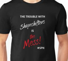 The Trouble with Shapeshifters Unisex T-Shirt