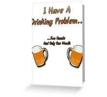 1st World Beer Drinking Problems Greeting Card