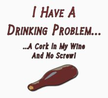 1st World Wine Drinking Problems by JD22