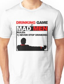 Drinking Game... for Mad Men Unisex T-Shirt
