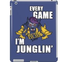 Every Game I'm Junglin' iPad Case/Skin