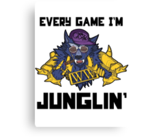 Every Game I'm Junglin' Canvas Print