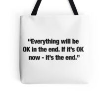 """""""It's the end."""" Tote Bag"""