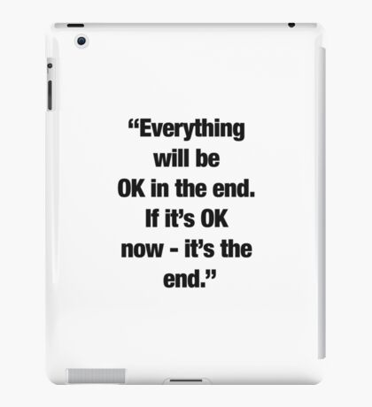 """""""It's the end."""" iPad Case/Skin"""