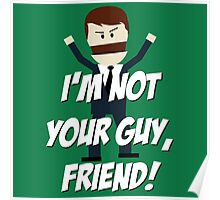 I'm Not Your Guy, Friend Poster
