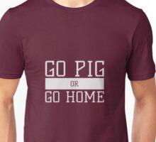 Go Pig or Go Home Unisex T-Shirt